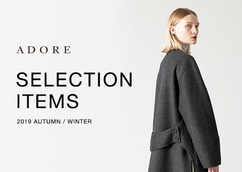 ADORE Selection Items 2019 AUTUMN / WINTER