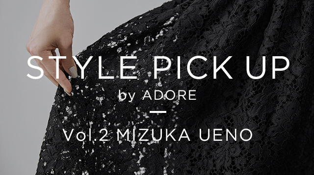 STYLE PICK UP by ADORE VOL.2 MIZUKA UENO